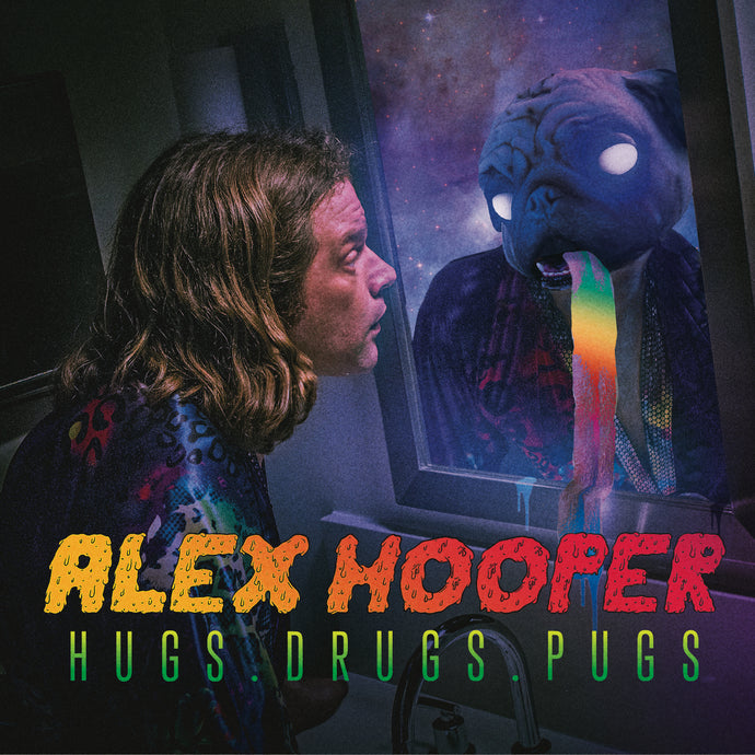 Alex Hooper - Hugs. Drugs. Pugs