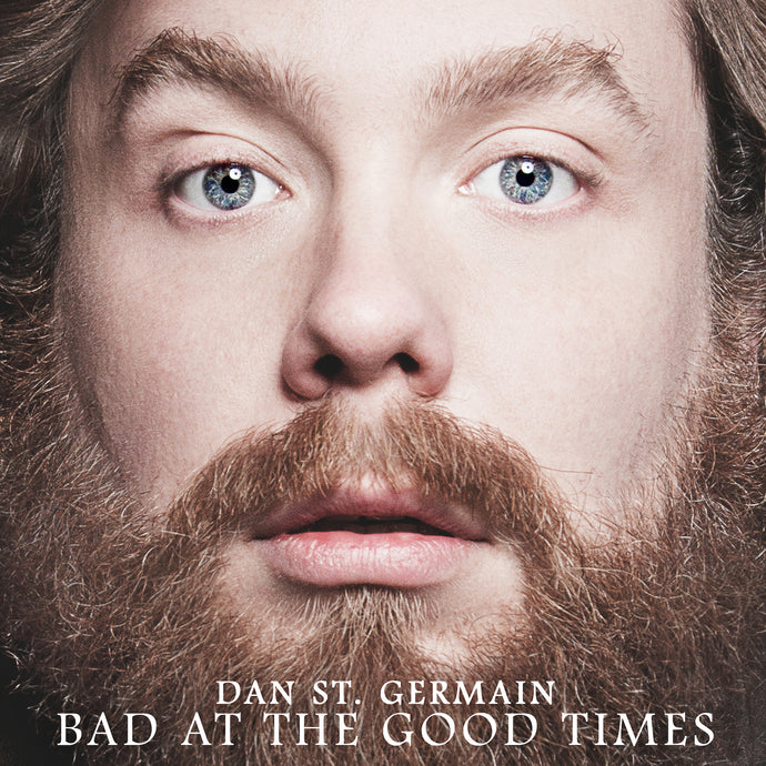 Dan St. Germain - Bad at the Good Times