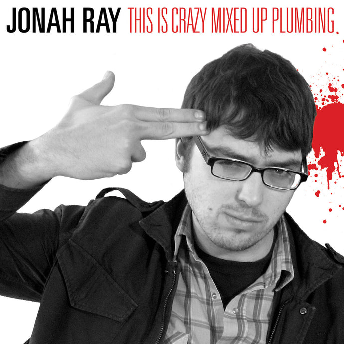 Jonah Ray - This is Crazy Mixed Up Plumbing