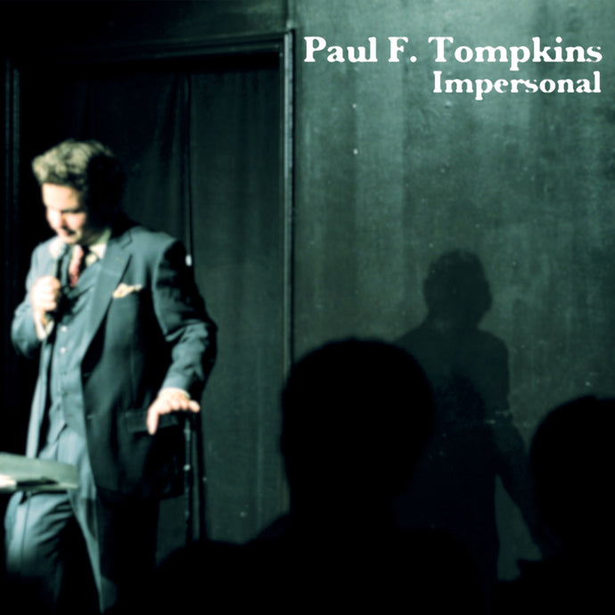 Paul F. Tompkins - Impersonal