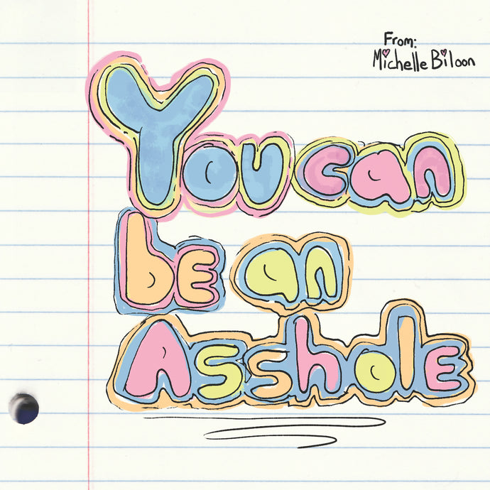 Michelle Biloon - You Can Be an Asshole