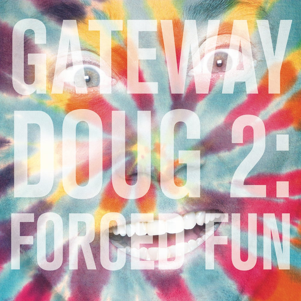 Load image into Gallery viewer, DOUG BENSON - GATEWAY DOUG 2: FORCED FUN - CD