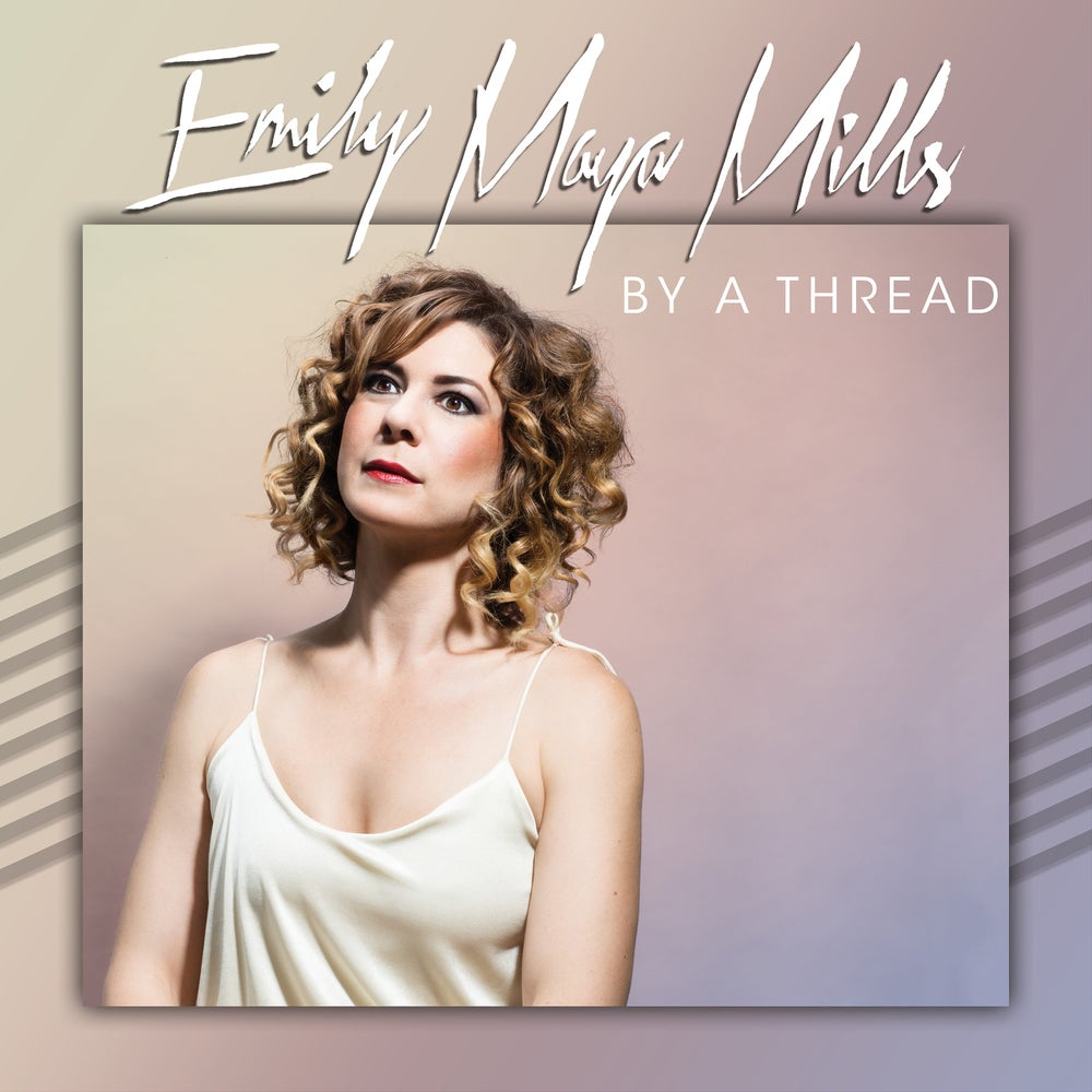 EMILY MAYA MILLS - BY A THREAD - CD