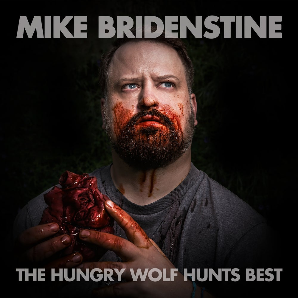 Load image into Gallery viewer, MIKE BRIDENSTINE - THE HUNGRY WOLF HUNTS BEST CD