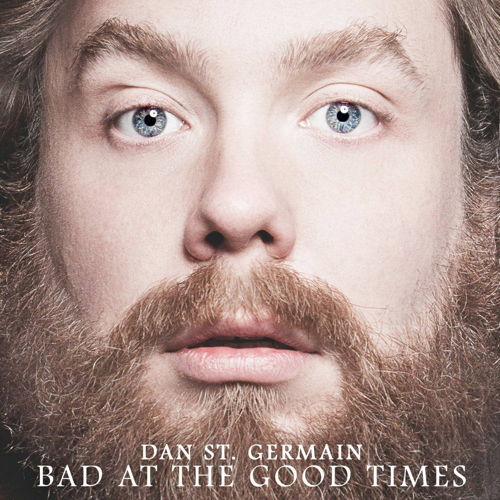 DAN ST. GERMAIN - BAD AT THE GOOD TIMES - CD