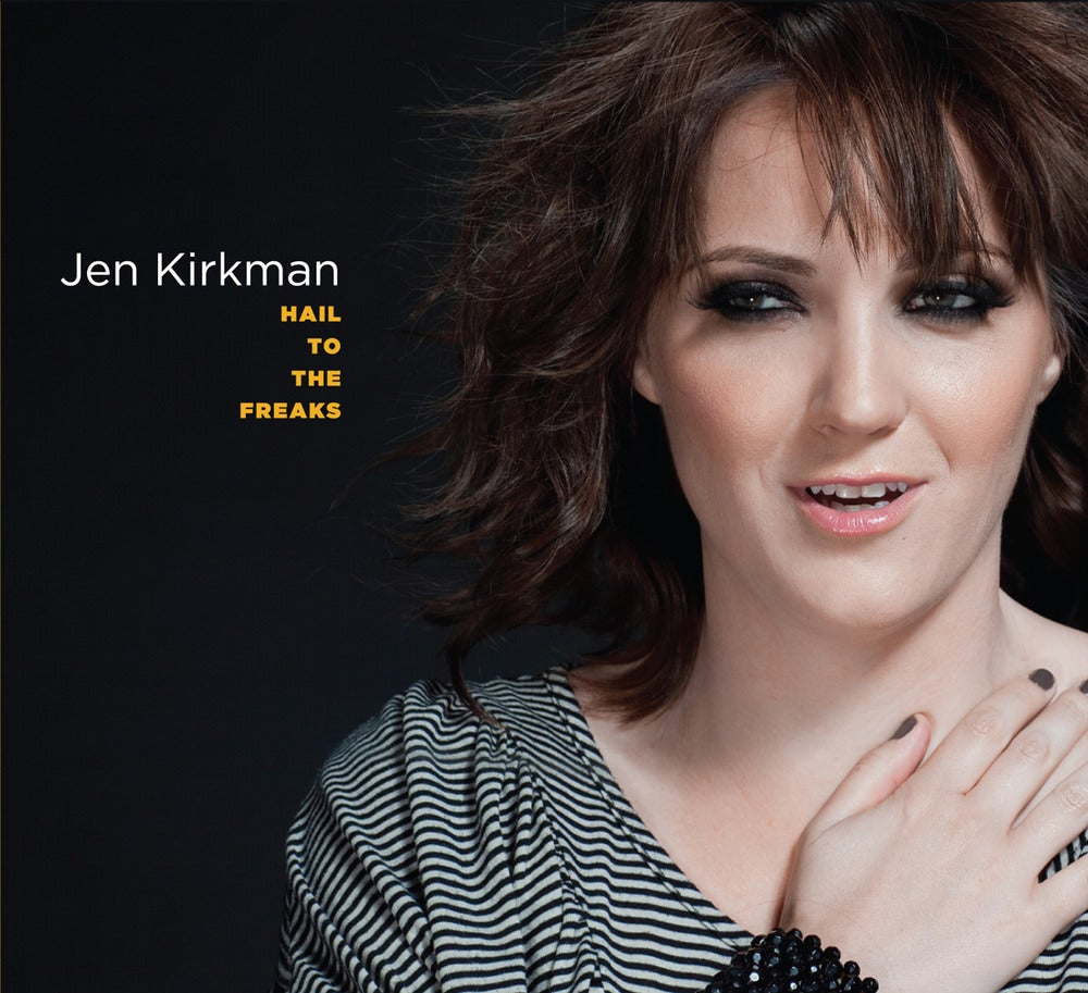 JEN KIRKMAN - HAIL TO THE FREAKS - CD