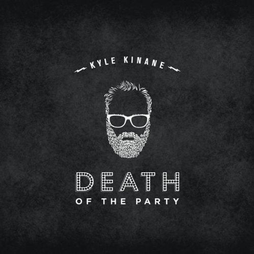 Load image into Gallery viewer, KYLE KINANE - DEATH OF THE PARTY - CD