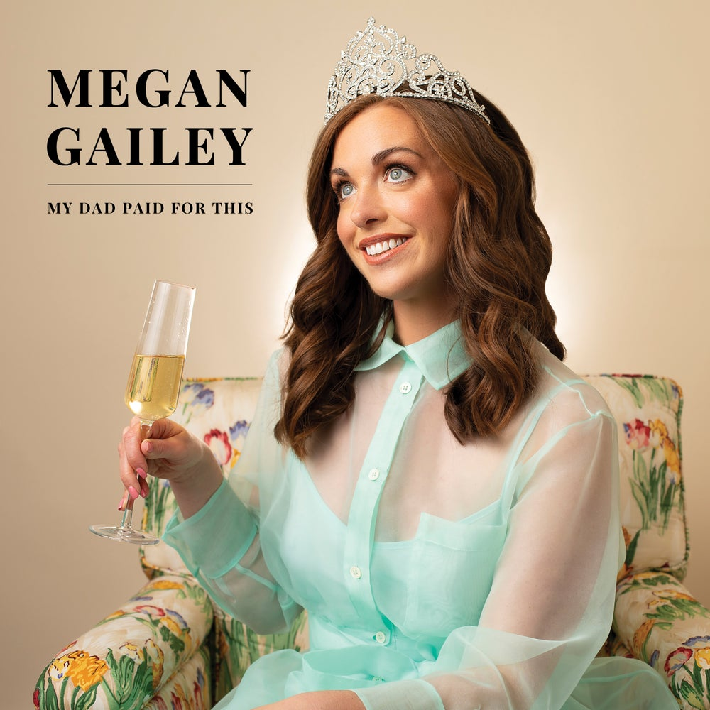 MEGAN GAILEY - MY DAD PAID FOR THIS - CD