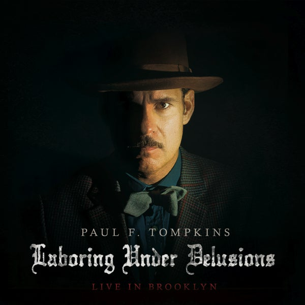 PAUL F. TOMPKINS - LABORING UNDER DELUSIONS: LIVE IN BROOKLYN  - CD