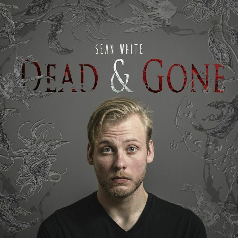Load image into Gallery viewer, SEAN WHITE - DEAD & GONE CD