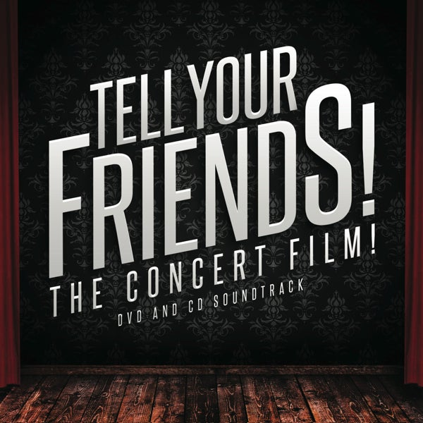 Load image into Gallery viewer, TELL YOUR FRIENDS! THE CONCERT FILM! DVD AND CD SOUNDTRACK