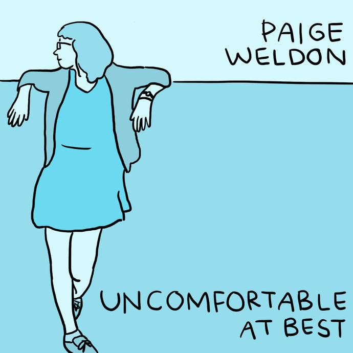 Paige Weldon - Uncomfortable at Best
