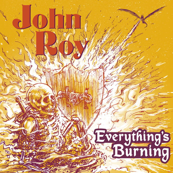 John Roy - Everything's Burning