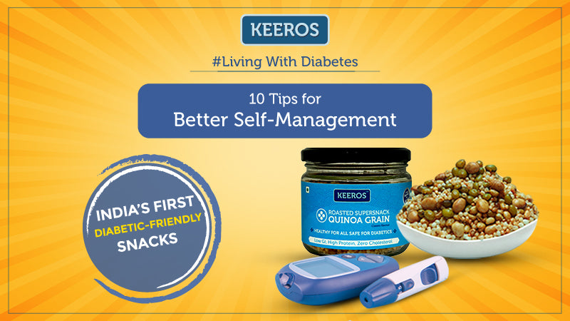 LIVING WITH DIABETES: 10 TIPS FOR BETTER SELF MANAGEMENT