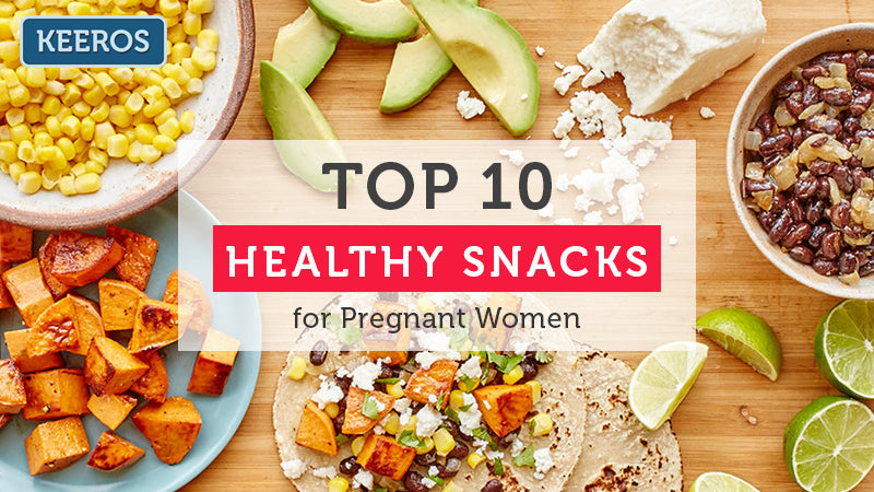 TOP 10 HEALTHY SNACKS FOR PREGNANT WOMEN