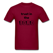Load image into Gallery viewer, TRUST IN THE LORD Unisex Classic T-Shirt - burgundy