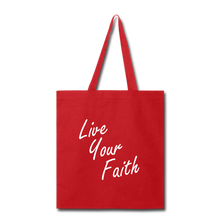 Load image into Gallery viewer, LIVE YOUR FAITH Tote Bag (colors) - red