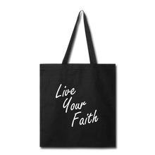 Load image into Gallery viewer, LIVE YOUR FAITH Tote Bag (colors) - black