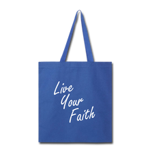 Load image into Gallery viewer, LIVE YOUR FAITH Tote Bag (colors) - royal blue