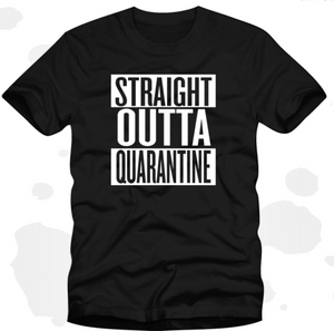 Straight Outta Quarantine Tee Shirt