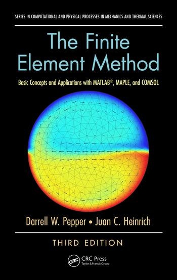 Solution Manual for The Finite Element Method Basic Concepts and Applications with MATLAB, MAPLE, and COMSOL 3rd Edition by Darrell W Pepper