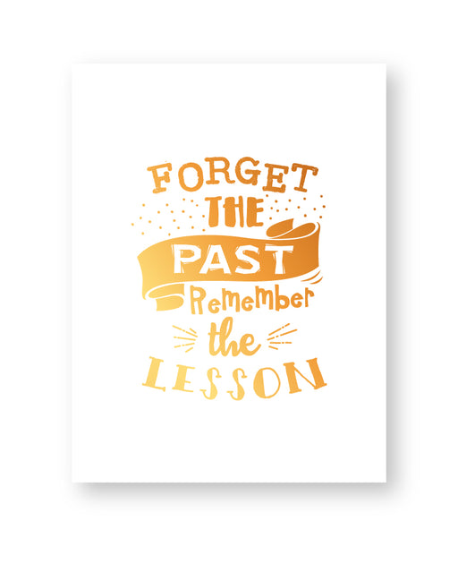 Forget The Past Remember The Lesson