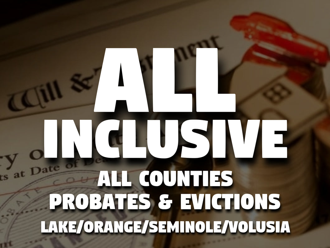 All Inclusive - All Counties - Probates & Evictions