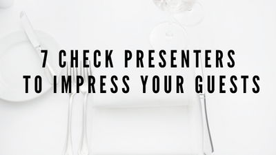7 Check Presenters to Impress Your Guests