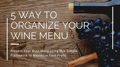 Present Your Wine Menu using this Simple Framework to Maximize Your Profit