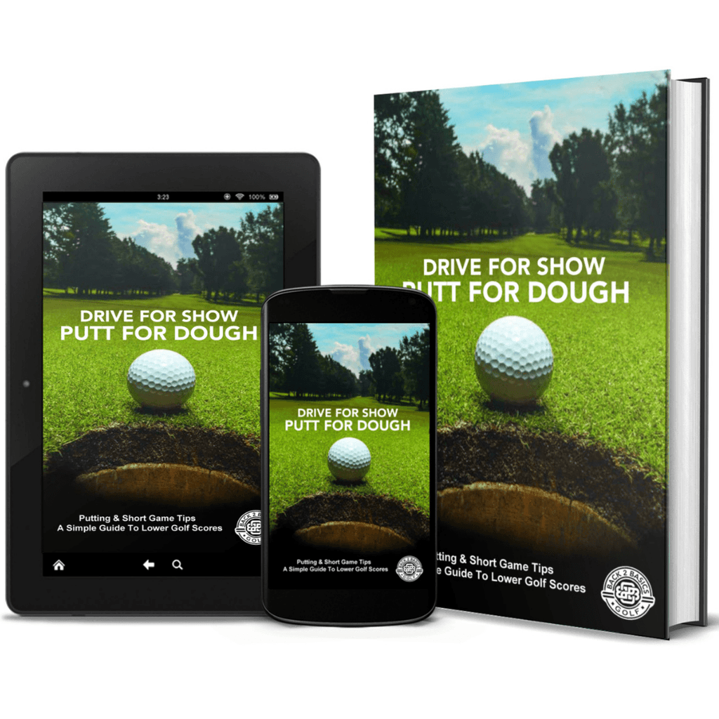 Drive For Show Putt For Dough - Back 2 Basics Golf