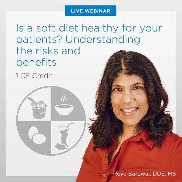 November 6th | Live Webinar: Is a Soft Diet Healthy for Patients? Understanding the Risks and Benefits