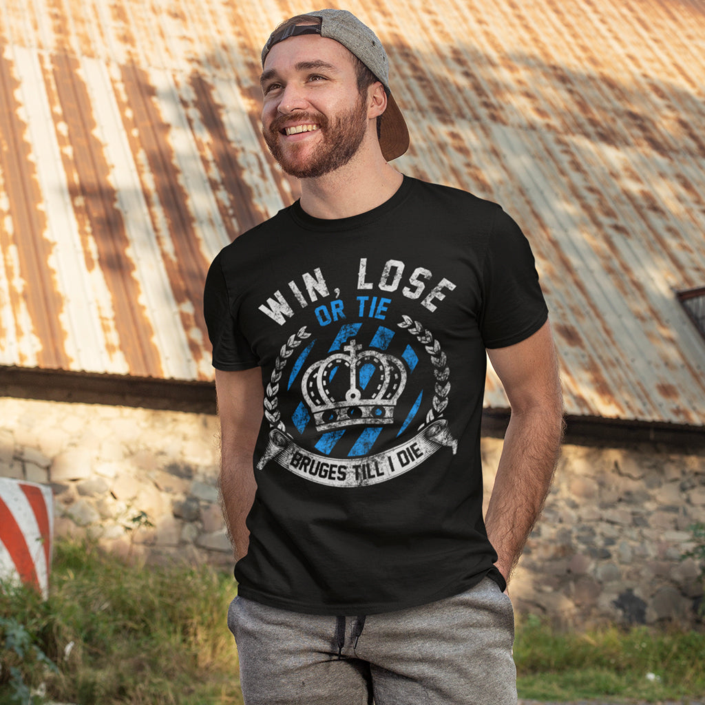 Win, Lose Or Tie - Bruges till I Die Shirt