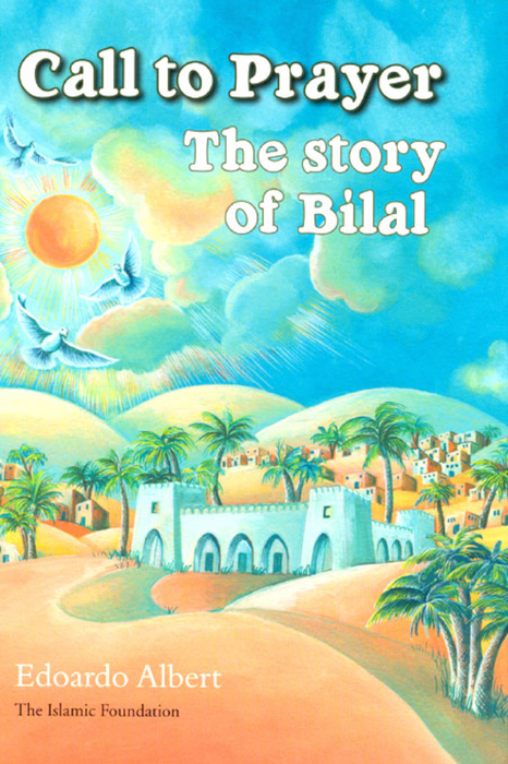 Call To Prayer: Story of Bilal
