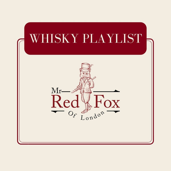mr red fox of london whisky playlist