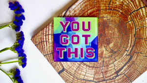 You Got This Glass Coaster - Kitsch Republic