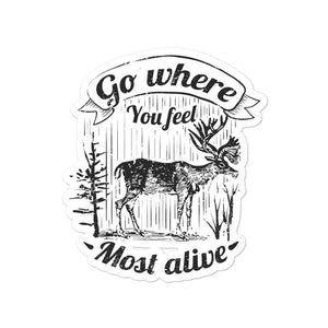 go where you feel most alive stickers