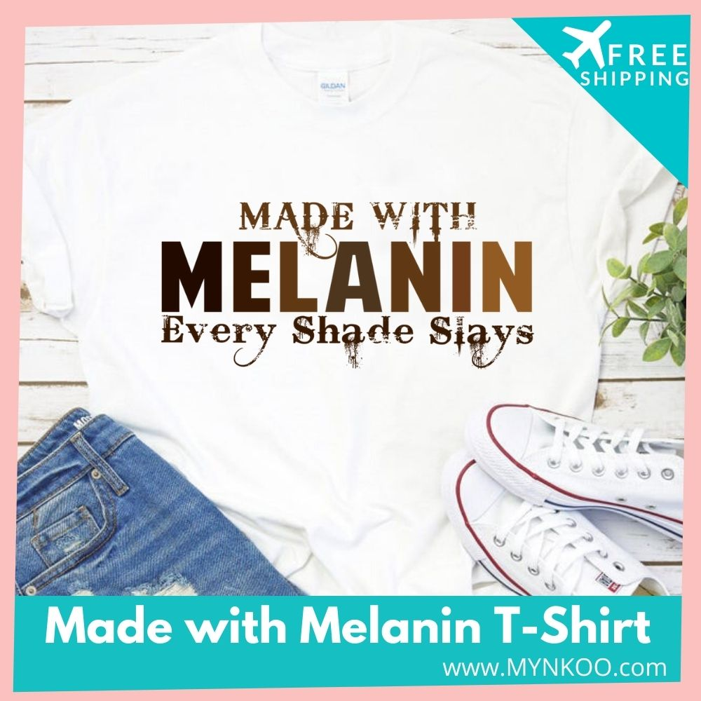 Made with Melanin T-Shirt