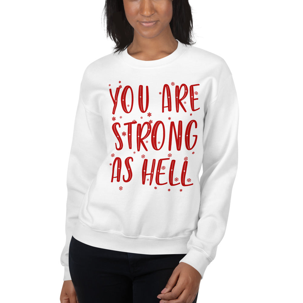 Strong Hell Quote Sweatshirt
