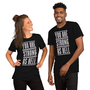 You are Strong as Hell Dark T-Shirts