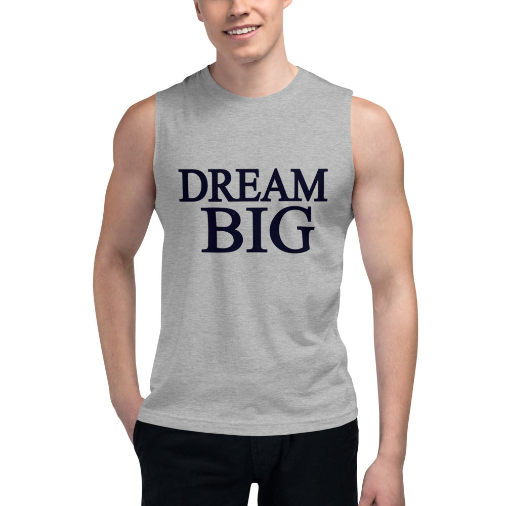 Dream Big Muscle Tank Top