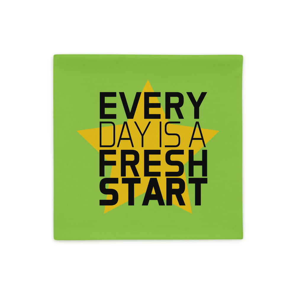 Every Day is a Fresh Start Pillow Case