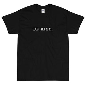 Be Kind. T-Shirt-Fell Casuals