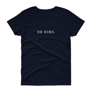 Be Kind. Women's Tee-Fell Casuals