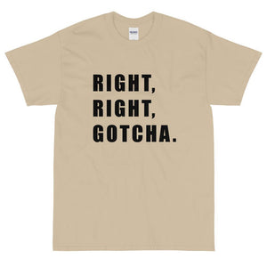 Right, Right, Gotcha T-Shirt (Black)-Fell Casuals