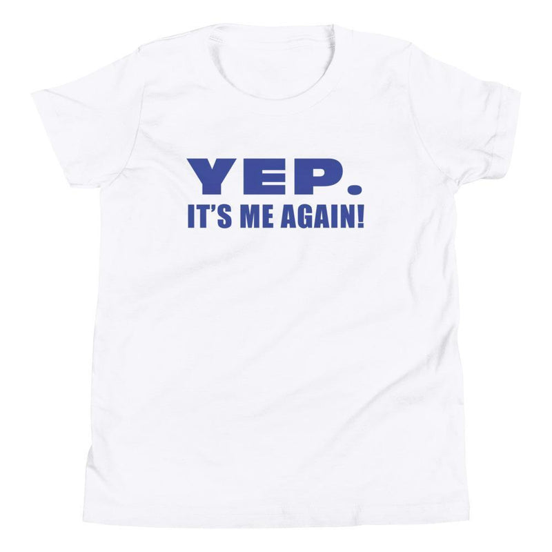 Yep. It's Me Again! (Blue) Youth Tee-Fell Casuals