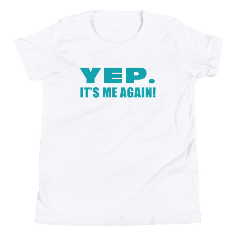 Yep. It's Me Again! (Teal) Youth Tee-Fell Casuals