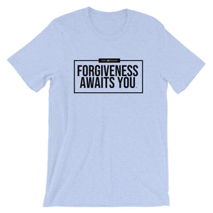 Forgiveness  Awaits You Unisex Tee