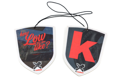 K AIR FRESHENER HOW LOW DO YOU LIKE?