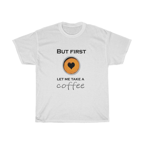 But Coffee First Funny Unisex Heavy Cotton Tee - Xshirt Your Motivation