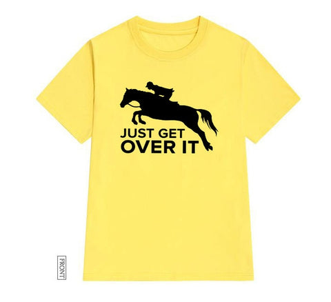 Just Get Over It Horse Jumping WomenT-shirt - Xshirt Your Motivation